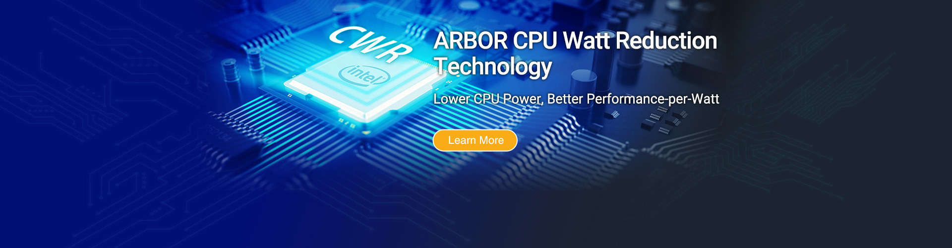 ARBOR CWR Technology – Lower CPU Power, Better Performance-per-Watt